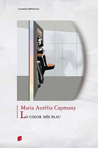 Lo Color Més Blau (Biblioteca de Tots colors) por Maria Aurèlia Capmany