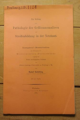 Ein Beitrag zur Pathologie der Gefässanomalien und Streifenbildung in der Netzhaut.