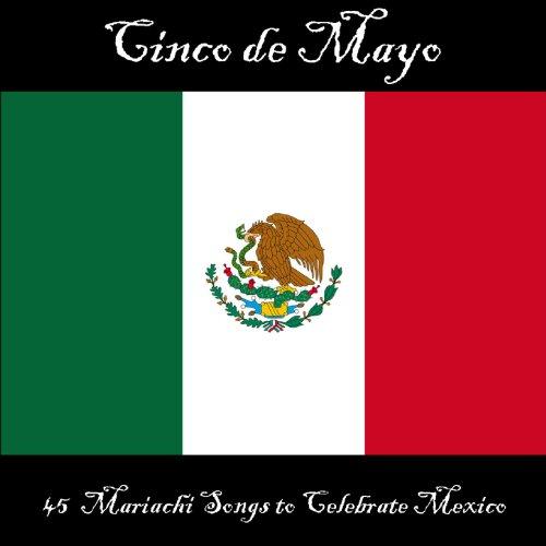 Cinco de Mayo: 45 Mariachi Songs to Celebrate Mexico