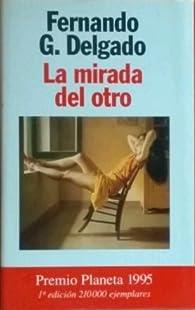 La Mirada del Otro par  Fernando G. Delgado