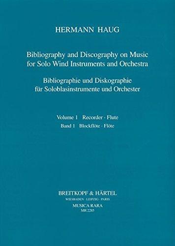Bibliographie und Diskographie der Musik für Soloblasinstrumente und Orchester. Band 1: Flöte/Blockflöte.Band 2: Oboe, Klarinette, Fagott. - Bd. 1: Blockflöte - Flöte (MR 2285)