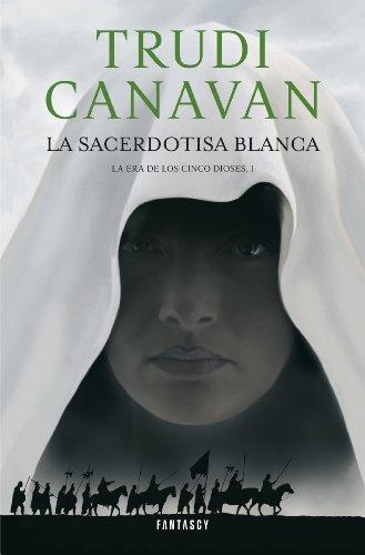 La sacerdotisa blanca (La Era de los Cinco Dioses 1) por Trudi Canavan