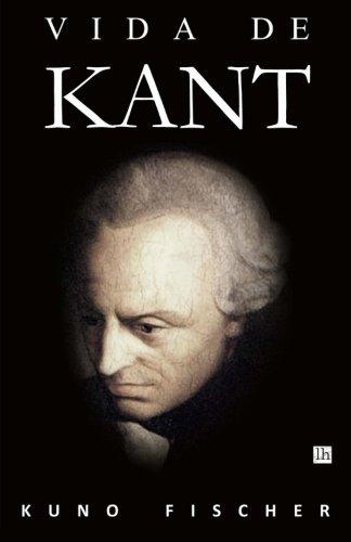 Vida de Kant por Kuno Fischer