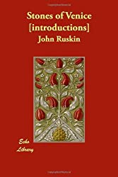Stones of Venice [Introductions] by John Ruskin (2007-05-08)