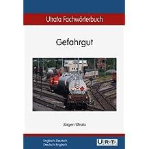 Utrata Fachwörterbuch: Gefahrgut Englisch-Deutsch / Deutsch-Englisch (Utrata Fachwörterbücher 4)