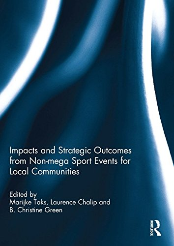 Impacts and strategic outcomes from non-mega sport events for local communities (English Edition)