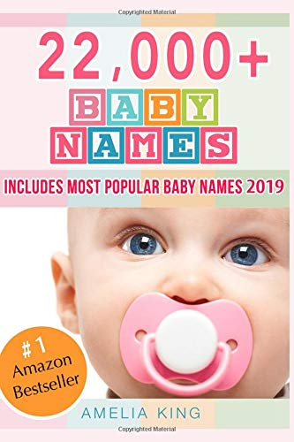Baby Names: Baby Names List with 22,000+ Baby Names for Girls, Baby Names for Boys & Most Popular Baby Names 2019