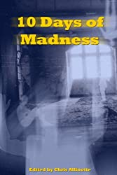 Ten Days of Madness: Frantic Flash Fiction