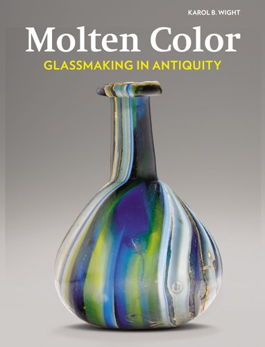 Molten Color - Glassmaking in Antiquity