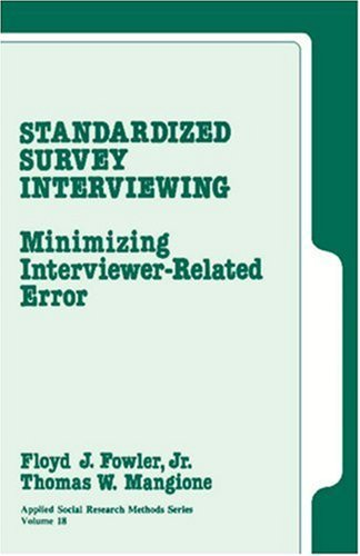 FOWLER: STANDARDIZED SURVEY INTERVIEWING (P): Minimizing Interviewer-Related Error: Minimizing Interviewer-related Errors in Surveys (Applied Social Research Methods) by Jr. Floyd J. Fowler (1989-12-01)