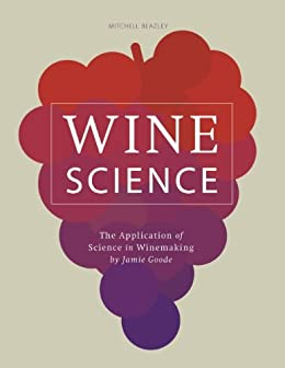 Wine Science: The Application of Science in Winemaking (English Edition) par [Goode, Jamie]