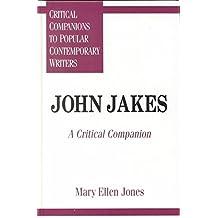 [John Jakes: A Critical Companion] (By: Mary Ellen Jones) [published: November, 1996]