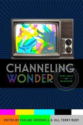 [(Channeling Wonder: Fairy Tales on Television)] [Author: Pauline Greenhill] published on (October, 2014) par Pauline Greenhill