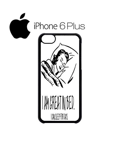 I Am Great In Bed I Can Sleep For Days Mobile Cell Phone Case Cover iPhone 5c Black Weiß