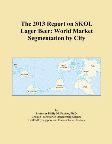 the-2013-report-on-skol-lager-beer-world-market-segmentation-by-city