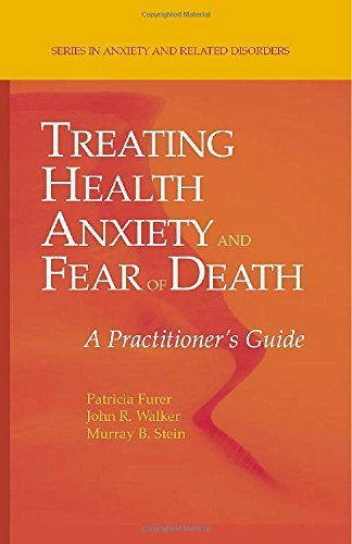 Treating Health Anxiety and Fear of Death: A Practitioner's Guide (Series in Anxiety and Related Disorders) 2007 edition by Furer, Patricia, Walker, John R., Stein, Murray B. (2006) Hardcover