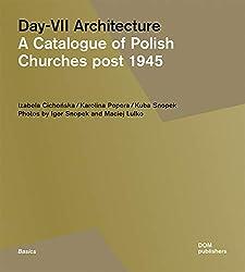 Day-VII Architecture: A Catalogue of Polish Churches post 1945 (Basics)
