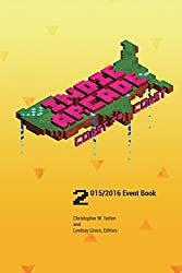 Indie Arcade 2016 Coast to Coast: Event Book Black and White Edition