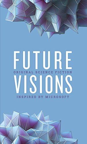 Future Visions: Original Science Fiction Inspired by Microsoft (English Edition)