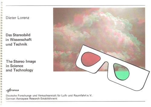 Das Stereobild in Wissenschaft und Technik - Ein dreidimensionales Bilderbuch / von Dieter Lorenz (mit 3D-Brille rot/grün)
