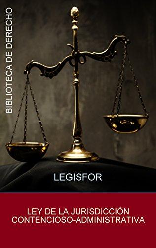 Ley de la Jurisdicción Contencioso-Administrativa: edición septiembre 2018. Con índice sistemático por Legisfor