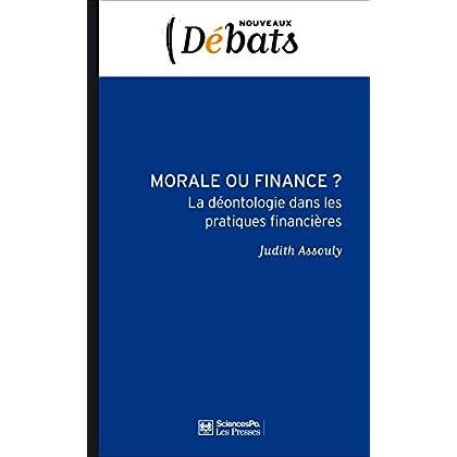 Morale ou finance ?: La déontologie dans les pratiques financières (Nouveaux débats t. 34)