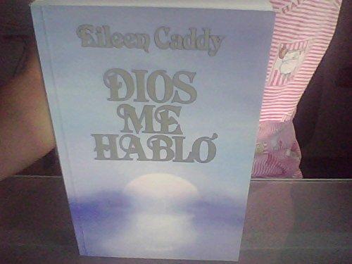 Dios me hablo / God Spoke to Me por Eileen Caddy