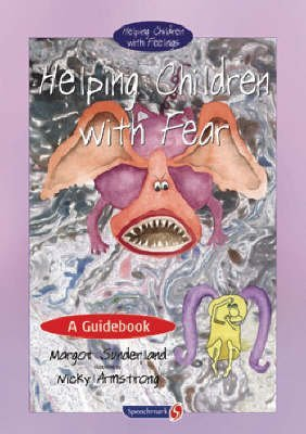 [Helping Children with Fear: A Guidebook] (By: Margot Sunderland) [published: November, 2003]
