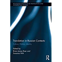 Translation in Russian Contexts: Culture, Politics, Identity (Routledge Advances in Translation and Interpreting Studies)