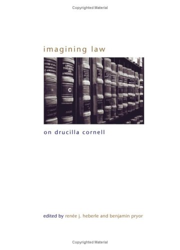 Imagining Law: On Drucilla Cornell (SUNY Series in Gender Theory)
