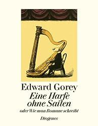 Eine Harfe ohne Saiten: Oder Wie man Romane schreibt