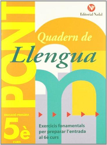 Pont. Quadern De Llengua. Canvi De Curs 5 (Pont (canvi De Curs)) por Vv.Aa