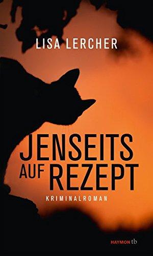 Buchseite und Rezensionen zu 'Jenseits auf Rezept: Kriminalroman (HAYMON TASCHENBUCH)' von Lisa Lercher