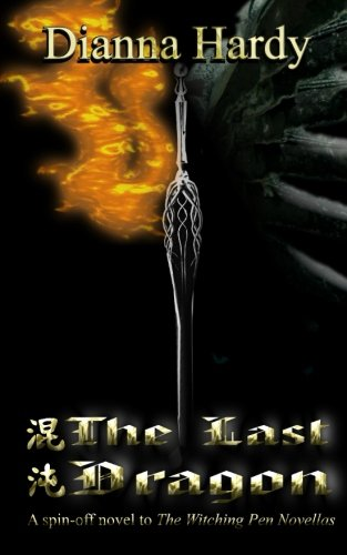 The Last Dragon: A spin-off novel to The Witching Pen Novellas (Spin Satin)