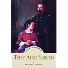 They Also Served: Wives of Civil War Generals by Robert Wilson & Carl Clair (2006-03-21)