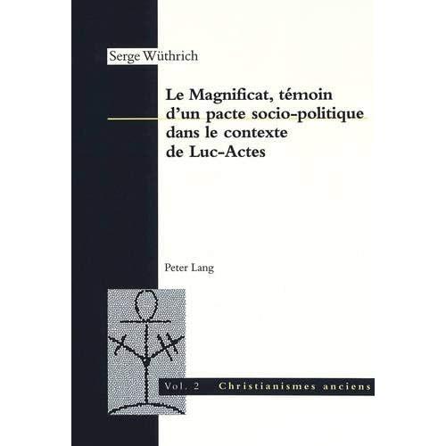 Magnificat, Temoin D'UN Pacte Socio-Politique Dansle Contexte De Luc Actes