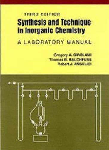 Synthesis and Technique in Inorganic Chemistry: A Laboratory Manual -