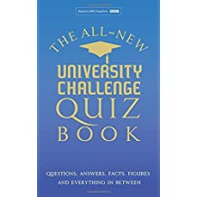 The All New University Challenge Quiz Book: Questions, Answers, Facts, Figures and everything in between. by Steve Tribe (2015-10-08)