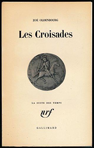 Les croisades - Edition originale - Illustrations, Tableaux généalogiques, Index des noms propres, Index des noms de lieux, Table des cartes