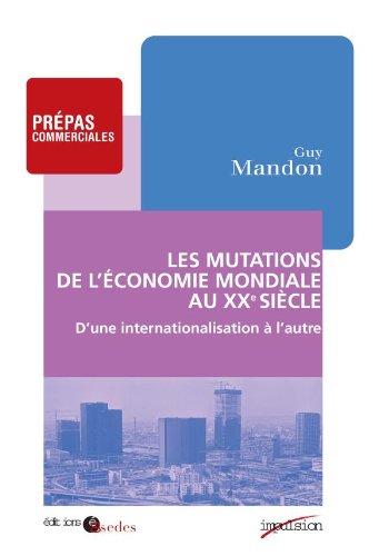 Les mutations de l'économie mondiale au XXe siècle - D'une internationalisation à l'autre (1895-1973: D'une internationalisation à l'autre (1895-1973)