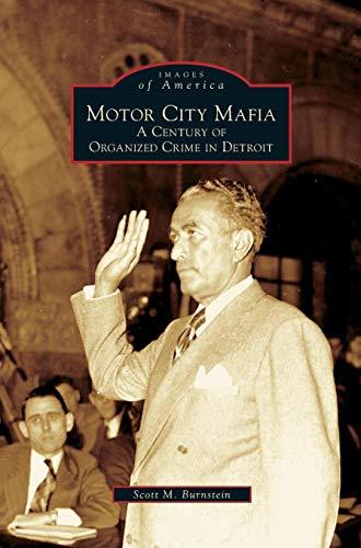 Motor City Mafia: A Century of Organized Crime in Detroit - Motor City Mafia