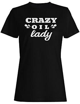 Loca Dama De Petróleo camiseta de las mujeres j552f