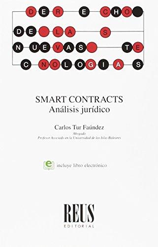 Smart contracts: Análisis jurídico (Derecho de las nuevas tecnologías) por Carlos Enrique Tur Faúndez
