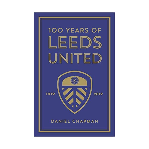 100 Years of Leeds United: 1919-2019 417s07jDIrL
