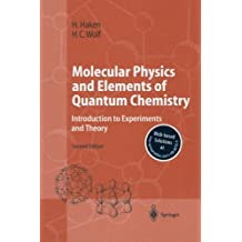Molecular Physics and Elements of Quantum Chemistry: Introduction to Experiments and Theory (Advanced Texts in Physics) by Hermann Haken (2010-02-19)
