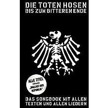 BIS ZUM BITTEREN ENDE - arrangiert für Liederbuch [Noten / Sheetmusic] Komponist: TOTEN HOSEN