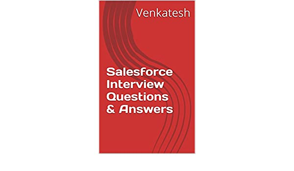 Salesforce Interview Questions & Answers eBook: Venkatesh