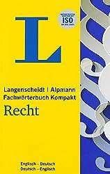 Langenscheidt Alpmann Fachwörterbuch Kompakt Recht Englisch: Englisch-Deutsch rund 10.400 Fachbegriffe und 22.000 Übersetzungen, Deutsch-Englisch rund 12.500 Fachbegriffe und 24.000 Übersetzungen