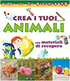 Crea i tuoi animali con materiali di recupero