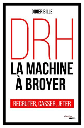 DRH, la machine  broyer
